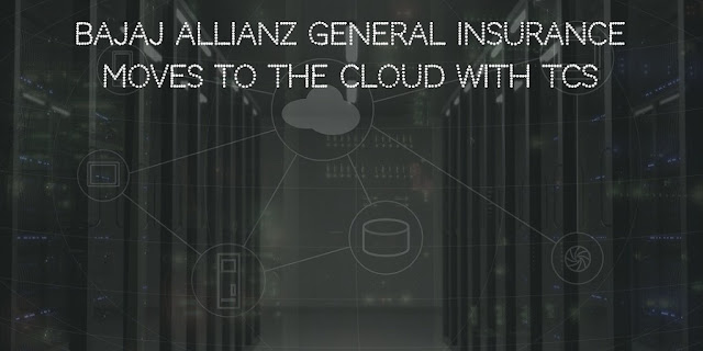 Bajaj Allianz General Insurance Moves to the Cloud with TCS