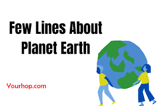 Short few lines essay on my planet earth for class 1,2,3,4,5