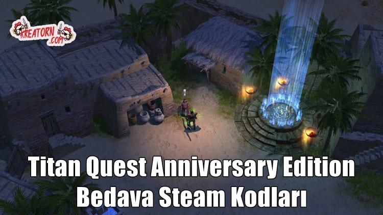 Titan-Quest-Anniversary-Edition-Bedava-Steam-Kodlari