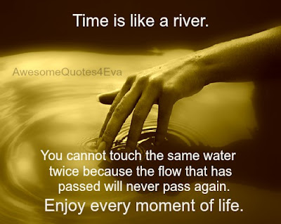 Time Is Like A River Quote Quotes