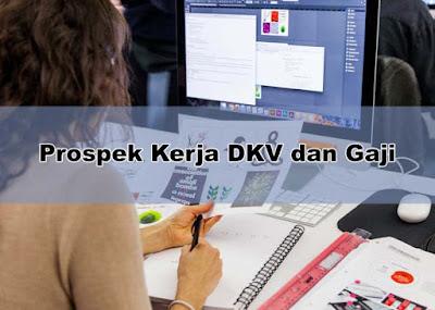 Prospek Kerja DKV dan Gaji