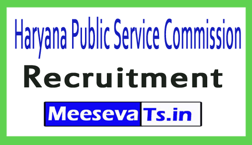 Haryana Public Service Commission HPSC Recruitment