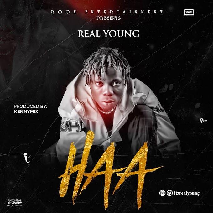Real young :- HAA (prod by Kennymix)