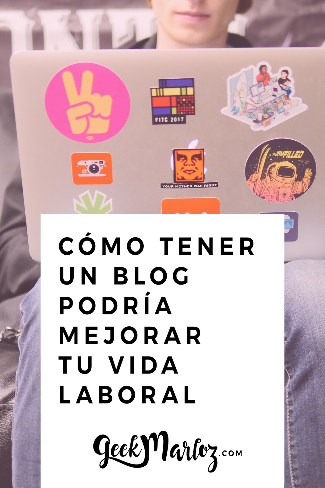 Cómo tener un blog podría mejorar tu vida laboral