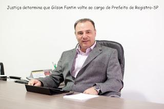 Justiça determina que Gilson Fantin volte ao cargo de Prefeito de Registro-SP