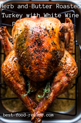 Herb and Butter Roasted Turkey with White Wine Pan Gravy Recipe