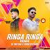 RINGA RINGA (REMIX) - DJ BAICHUN X SHAMELESS MANI