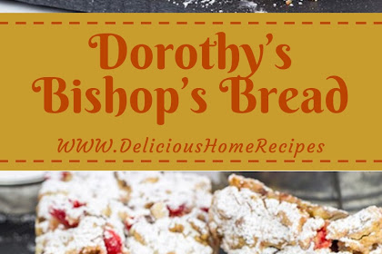 Dorothy's Bishop's Bread