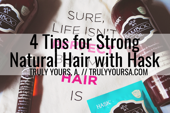 Want stronger, longer natural hair? I've got 4 tips to fortifying your strands with Hask's Bamboo Oil Strengthening collection.