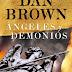 """""""Ángeles y Demonios"""" de Dan Brown"""