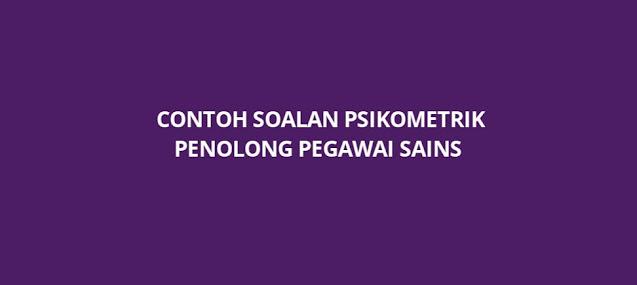 Contoh Soalan Psikometrik Penolong Pegawai Sains (2021)