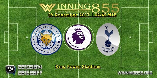 Prediksi Akurat Leicester vs Tottenham Hotspur 29 November 2017