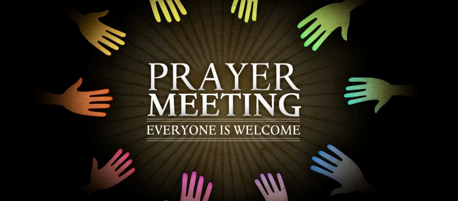 """Image containing text. Text reads: """"Prayer Meeting. Everyone is Welcome."""""""