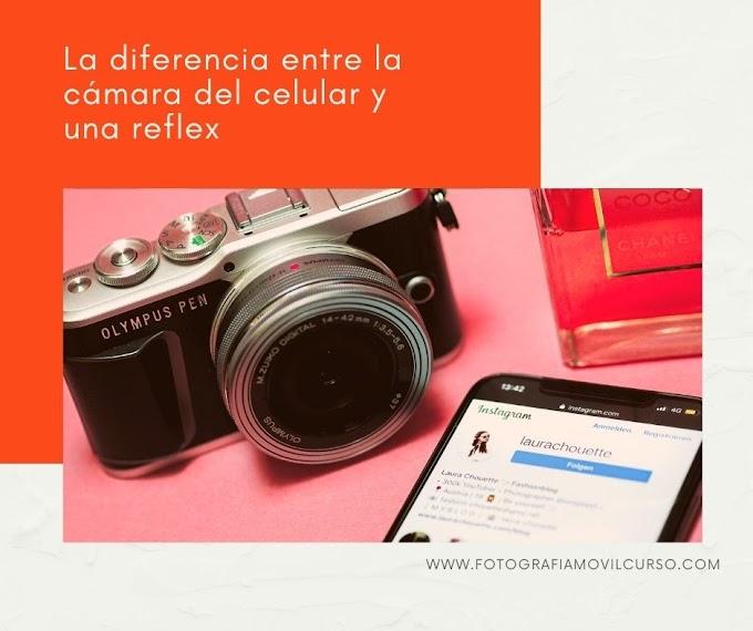 La diferencia entre la cámara del celular y una reflex