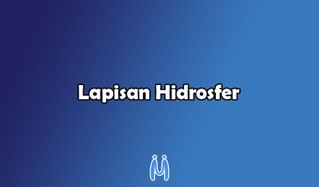 Lapisan Hidrosfer: Siklus, Perairan Darat, dan Laut