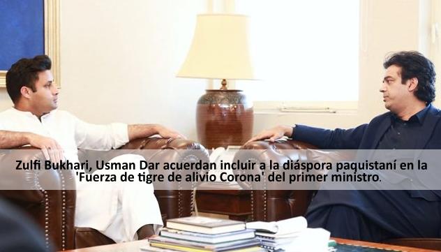 Zulfi Bukhari, Usman Dar acuerdan incluir a la diáspora paquistaní en la 'Fuerza de tigre de alivio Corona' del primer ministro.
