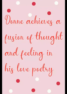 Donne achieves a fusion of thought and feeling in his love poetry