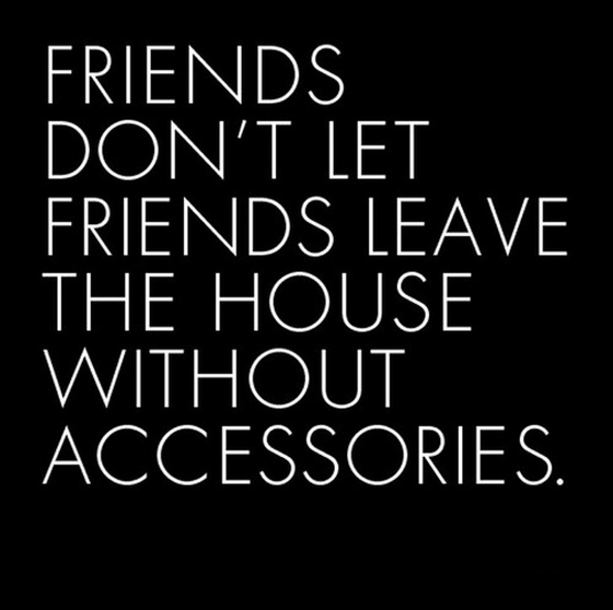 Friends Dont Let Friends Leave The House Without