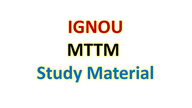 IGNOU MTTM Study Material