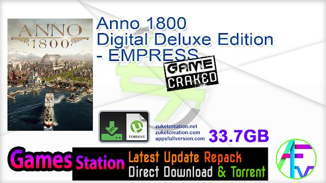 Anno 1800 Digital Deluxe Edition – EMPRESS