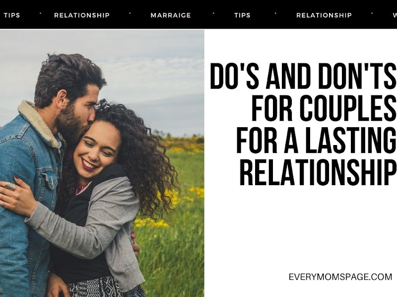 Do's and Don'ts for Couples for a Lasting Relationship