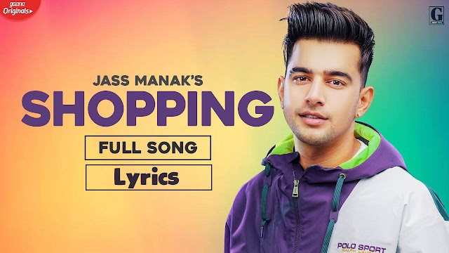 Jass Manak - Shopping Song Lyrics | Mix Singh
