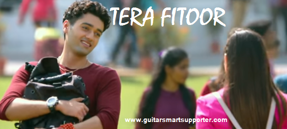 TERA FITOOR ARJIT SINGH SONG ON GUITAR CHORDS  WITH LYIRCS