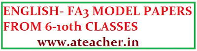 DOWNLOAD ENGLISH FA3 MODEL PAPERS FROM 6th CLASS to 10th CLASSES