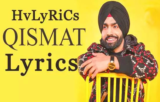 Qismat Lyrics, Qismat Lyrics in Hindi, Qismat Lyrics in Punjabi, Qismat Lyrics in English, Qismat Lyrics Ammy Virk,