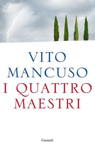 Filosofia per la vita - I quattro maestri, Vito Mancuso