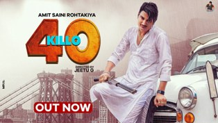 40 Killo Lyrics - Amit Saini Rohtakiya
