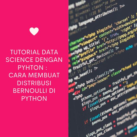 Cara Membuat Distribusi Bernoulli di Python