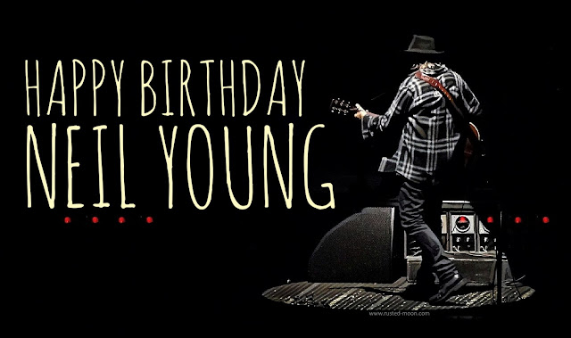 Happy 74th Birthday Neil Young