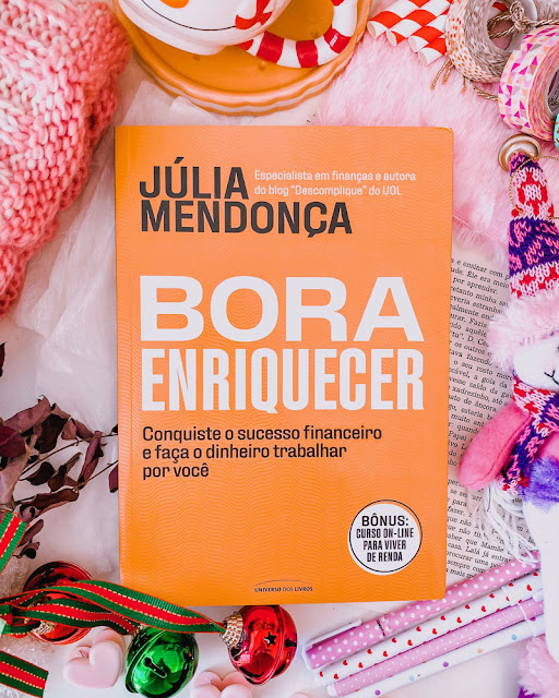 Bora Enriquecer: Conquiste o sucesso financeiro e faça o dinheiro trabalhar por você - Júlia Mendonça