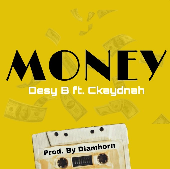 Desy B - MONEY ft Ckaydnah | DOWNLOAD MP3