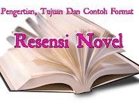 Pengertian, Tujuan dan Contoh format Resensi Novel lengkap