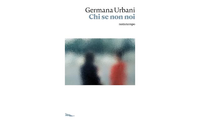"""Copertina """"Chi se non noi"""" di Germana Urbani"""
