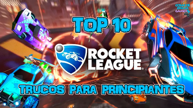 Top 10 - Trucos para principiantes en Rocket League