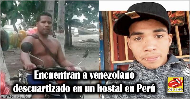 Encuentran a venezolano descuartizado en un hostal en Perú
