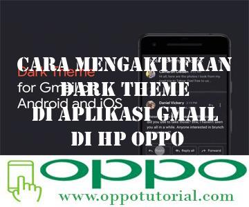 Cara Mengaktifkan Dark Theme di Aplikasi Gmail di HP OPPO