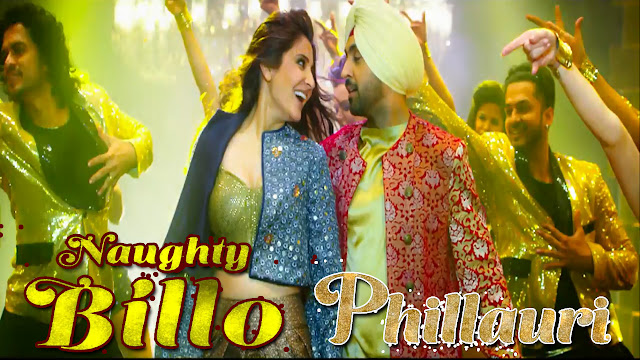 Naughty Billo Lyrics Rap Anushka Sharma | Diljit Dosanjh | Phillauri