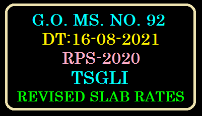 G.O. MS. NO. 92, DT:16-08-2021.TSGLI REVISED Slab RATES IN RPS-2020.