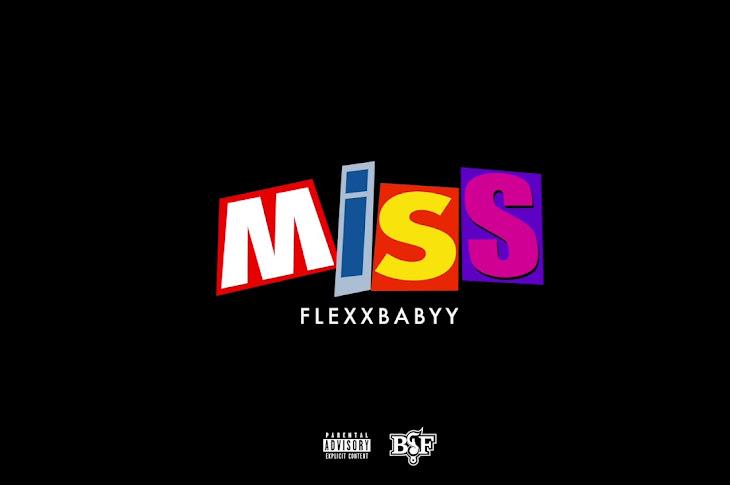 Watch: FlexxBabyy - Miss