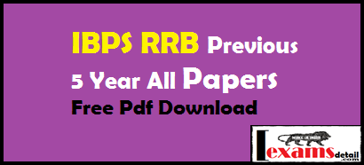 IBPS RRB Previous 5 Year All Papers Free Pdf DownloadIBPS RRB exam all last 5 year questions papers with solution answer key free pdf download. Las year exams papers categories by all subjects Reasoning, English and Quantitative Aptitude All Papers IBPS RRB Free Pdf Download with answer key