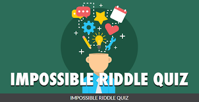 Quiz Diva Impossible Riddle Quiz Answers