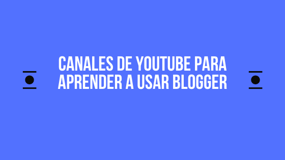 canales youtube blogger