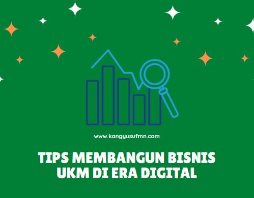 Tips Membangun Bisnis UKM di Era Digital