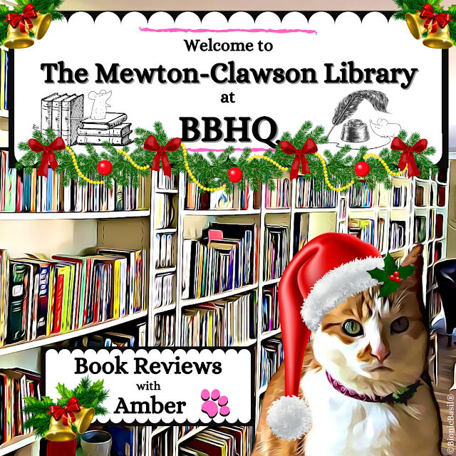 Book Reviews with Amber at The Mewton-Clawson Library Catmas Edition ©BionicBasil®