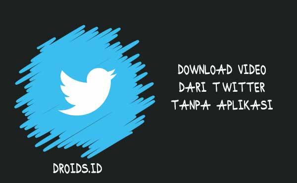 Cara Download Video dari Twitter tanpa Aplikasi