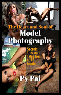 The Heart and Soul of Model Photography, Secrets, Tips, and Tales from an LA Insider